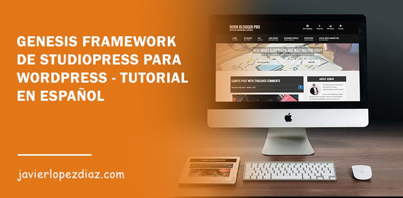 Genesis Framework de StudioPress para WordPress – Tutorial en Español